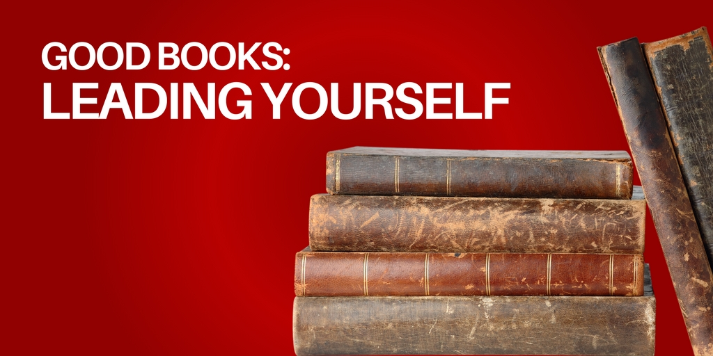 Good Reads - Leading Yourself - Personal Development