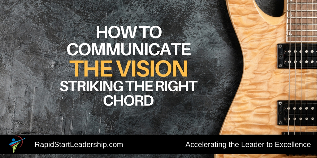 How To Communicate The Vision Striking The Right Chord Rapidstart