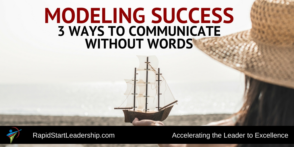 Modeling Success - Effective Communication without Words