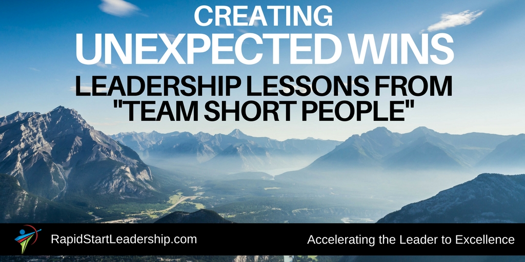 "Creating Unexpected Wins: Leadership Lessons from ""Team Short People"""