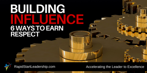 Building Influence - 6 Ways to Earn Respect
