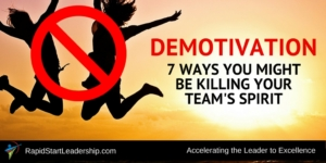 Demotivation - 7 Ways You Might Be Killing Your Team's Spirit