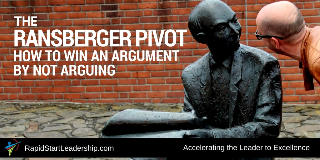 The Ransberger Pivot - How to Win an Argument by Not Arguing
