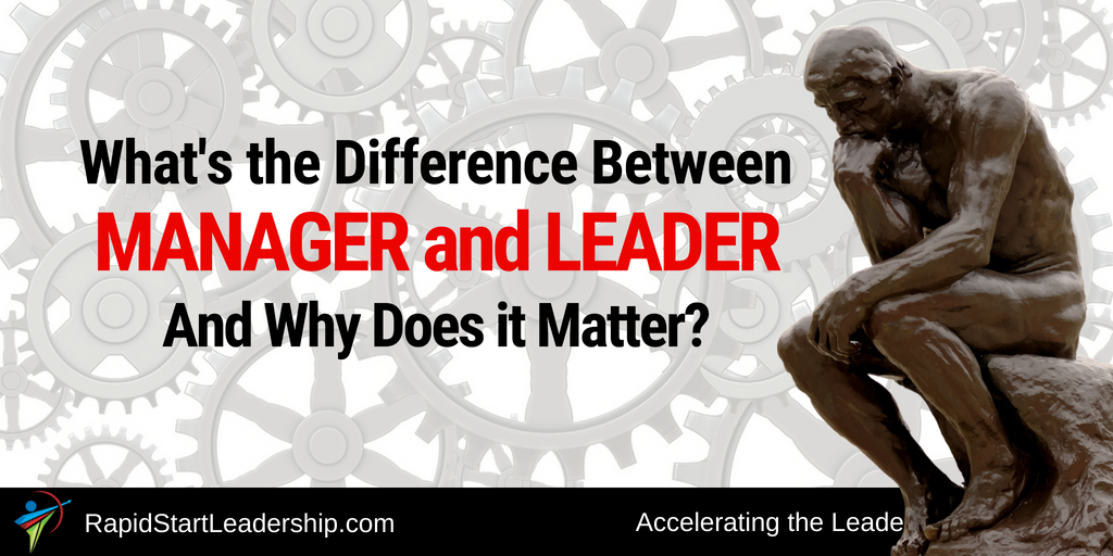 What's the Difference Between Manager and Leader and Why Does it Matter?