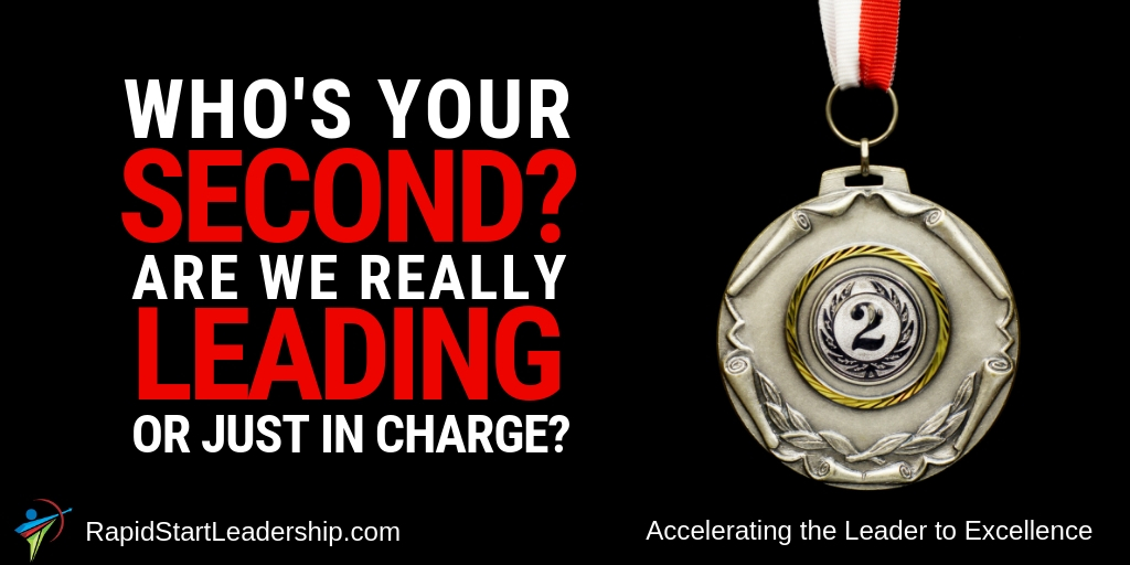 Who's Your Second? Are We Really Leading or Just in Charge?