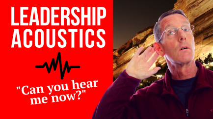 Leadership Acoustics - 3 Ways to Send a Message that gets Heard