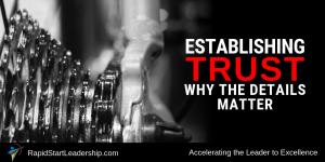 Establishing Trust - Why the Details Matter